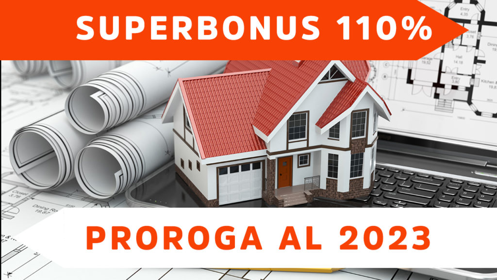 Superbonus 110%: ufficiale la proroga al 2023